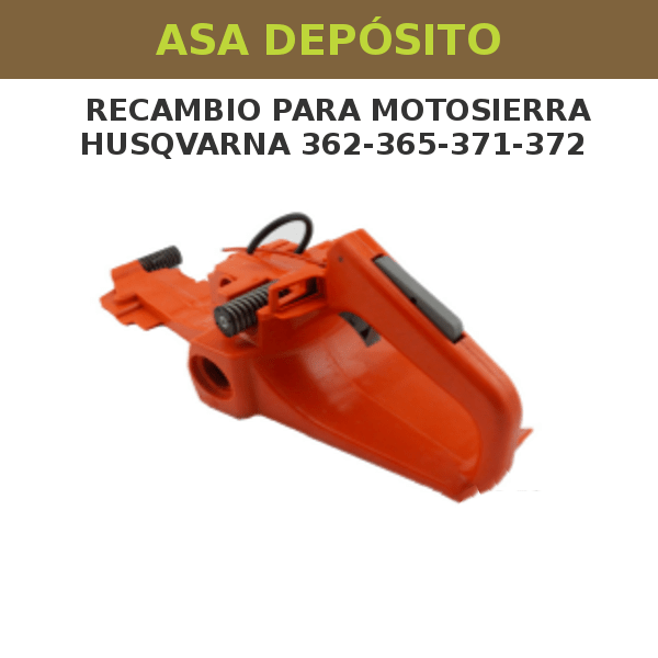 11 Asa depósito para motosierra Husqvarna 362-365-371-372