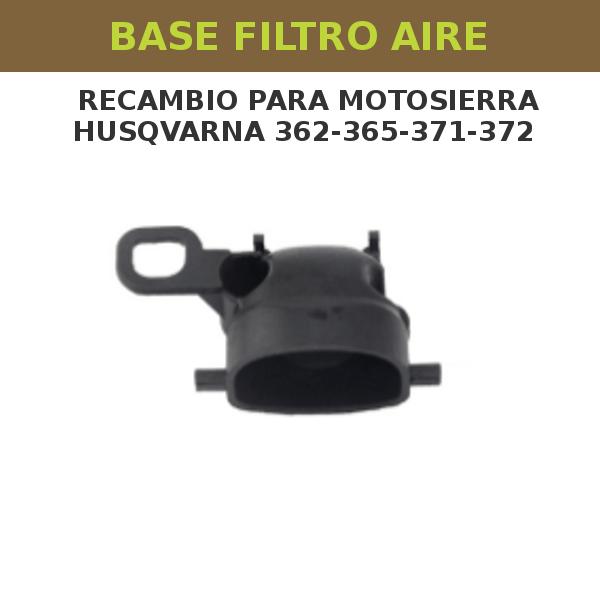 27 Base Filtro Aire para motosierra Husqvarna 362-365-371-372