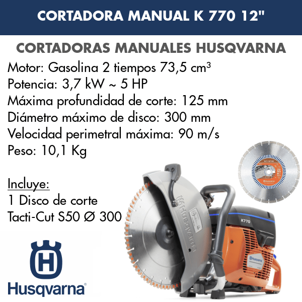 Cortadora Manual Husqvarna K 770 12 + Disco de corte Tacti-Cut S50 Ø300
