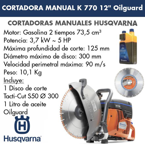 Cortadora Manual Husqvarna K 770 12 Oilguard + Disco de corte Tacti-Cut S50 Ø300 + 1 Litro de aceite Oilguard