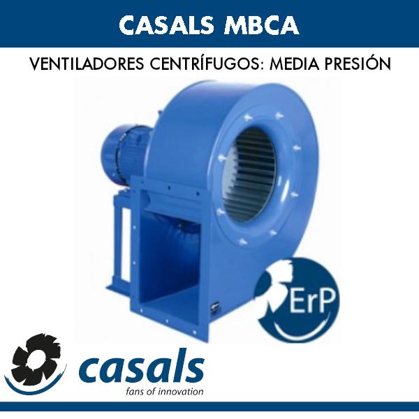 Ventilador centrífugo de media presión Casals MBCA