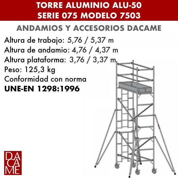 Torres móviles de aluminio Dacame ALU-50 Serie 075 Modelo 7503